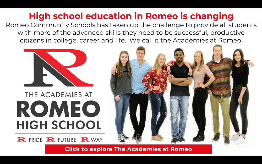 High School Education in Romeo is changing. Romeo Community Schools has taken up the challenge to provide all students iwth more of the advanced skills they need to be successful, productive citizens in college, career and life. We call it the Academies at Romeo
